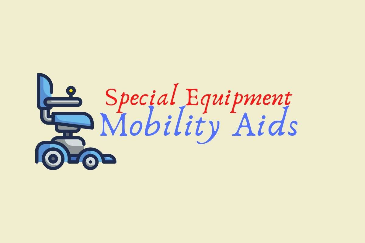 Special Equipment Mobility Aids